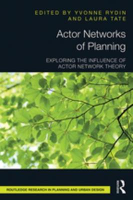 actor-networks-of-planning-exploring-the-influence-of-actor-network-theory-by-yvonne-rydin-1317502345